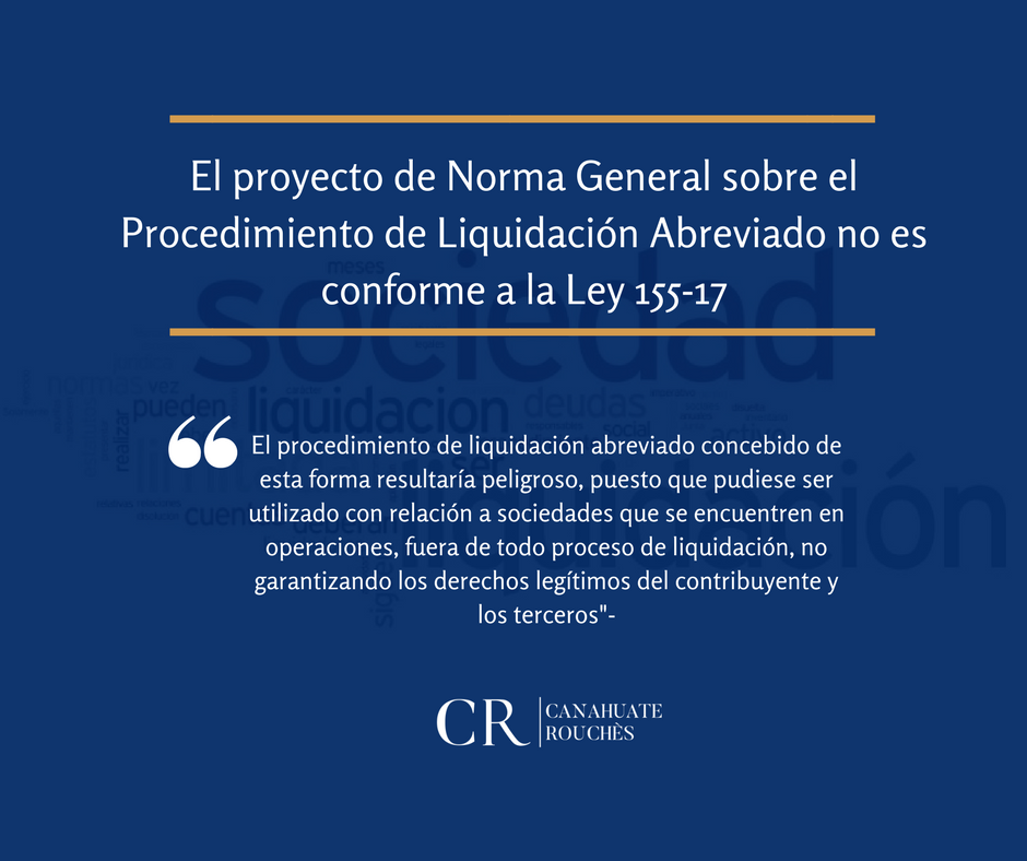 The draft of the General Standard on the Procedure of Abridified Liquidation prepared by the DGII is not in accordance with Law 155-17